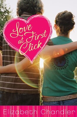 Book Love at First Click by Elizabeth Chandler