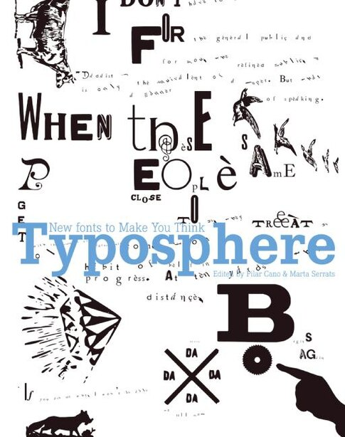 Typosphere: New Fonts to Make You Think by Marta Serrats