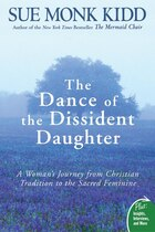 The Dance Of The Dissident Daughter: A Woman's Journey from Christian Tradition to the Sacred…