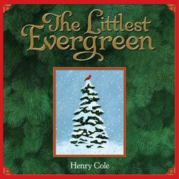 Book The Littlest Evergreen by Henry Cole