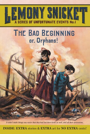 A Series Of Unfortunate Events #1: The Bad Beginning: Or, Orphans! by Lemony Snicket