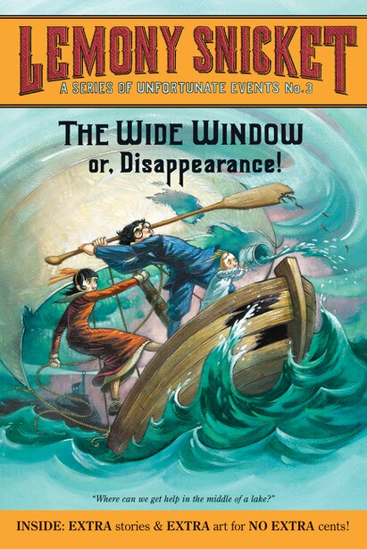 A Series of Unfortunate Events #3: The Wide Window: Or, Disappearance! by Lemony Snicket
