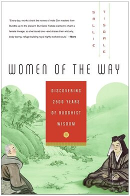 Book Women Of The Way: Discovering 2,500 Years of Buddhist Wisdom by Sallie Tisdale
