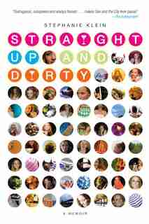 Straight Up And Dirty: A Memoir by Stephanie Klein