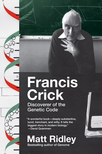 Francis Crick: Discoverer of the Genetic Code by Matt Ridley