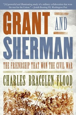 Book Grant And Sherman: The Friendship That Won the Civil War by Charles Bracelen Flood