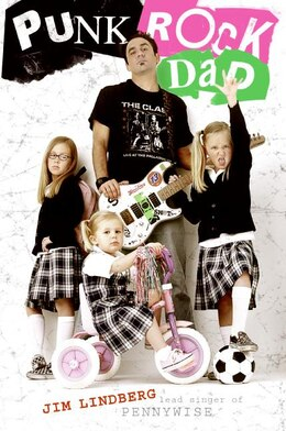 Book Punk Rock Dad: No Rules, Just Real Life by Jim Lindberg