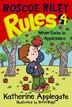 Roscoe Riley Rules #4: Never Swim In Applesauce: Never Swim In Applesauce by Katherine Applegate