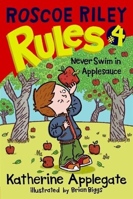 Book Roscoe Riley Rules #4: Never Swim In Applesauce: Never Swim In Applesauce by Katherine Applegate