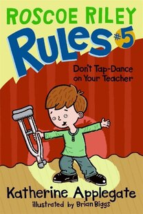 Don't Tap-Dance on Your Teacher: Don't Tap-Dance On Your Teacher