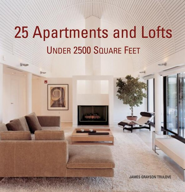 25 Apartments And Lofts Under 2500 Square Feet by James Grayson Trulove