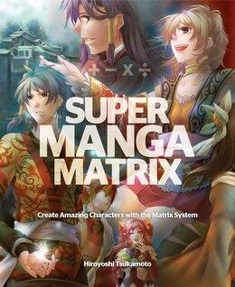 Book Super Manga Matrix by Hiroyoshi Tsukamoto