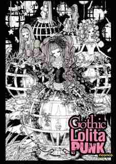 Gothic Lolita Punk: Draw Like the Hottest Japanese Artists by Rico Komanoya
