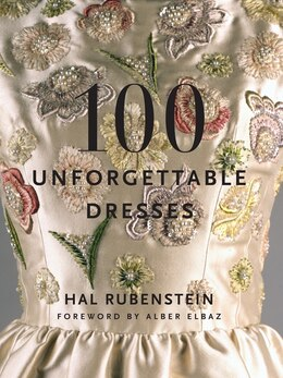 Book 100 Unforgettable Dresses by Hal Rubenstein