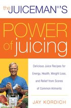 The Juiceman's Power Of Juicing: Delicious Juice Recipes for Energy, Health, Weight Loss, and…