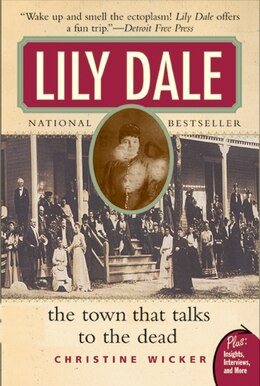 Book Lily Dale: The Town That Talks to the Dead by Christine Wicker