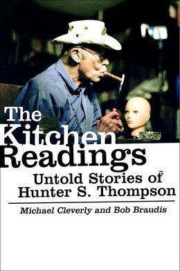 Book The Kitchen Readings: Untold Stories of Hunter S. Thompson by Michael Cleverly
