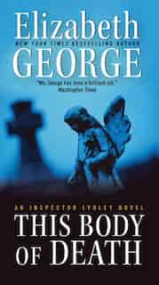 This Body Of Death: An Inspector Lynley Novel by Elizabeth George