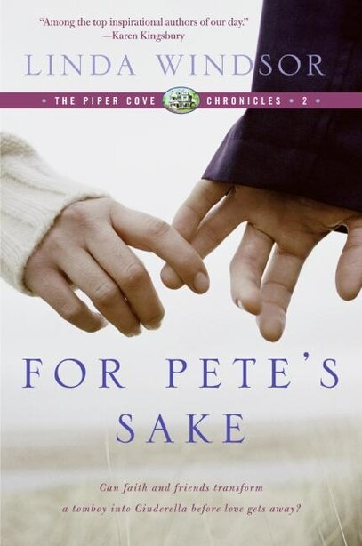 For Pete's Sake (the Piper Cove Chronicles) by Linda Windsor