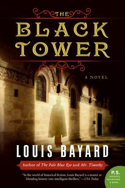 The Black Tower: A Novel by Louis Bayard