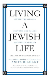 Living A Jewish Life, Updated And Revised Edition: Jewish Traditions, Customs, and Values for Today…