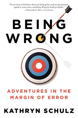 Book Being Wrong: Adventures in the Margin of Error by Kathryn Schulz
