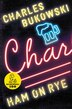 Ham On Rye: A Novel by Charles Bukowski