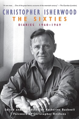 Book The Sixties: Diaries 1960-1969 by Christopher Isherwood