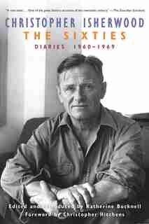 The Sixties: Diaries 1960-1969 by Christopher Isherwood