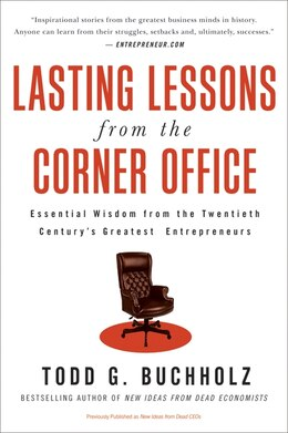 Book Lasting Lessons from the Corner Office: Essential Wisdom from the Twentieth Century's Greatest… by Todd G. Buchholz