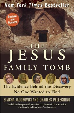 Book The Jesus Family Tomb: The Evidence Behind the Discovery No One Wanted to Find by Simcha Jacobovici