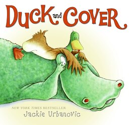 Book Duck and Cover by Jackie Urbanovic