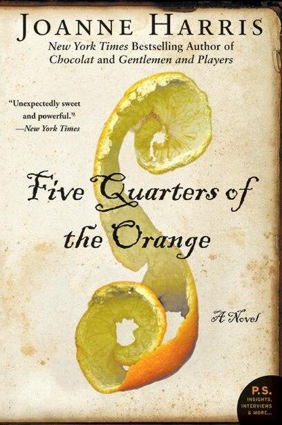 Five Quarters Of The Orange: A Novel by Joanne Harris