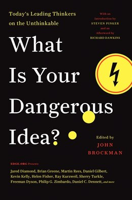 Book What Is Your Dangerous Idea?: Today's Leading Thinkers on the Unthinkable by John Brockman