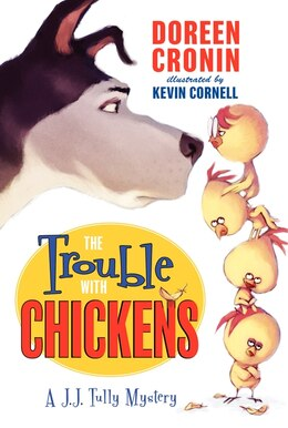 Book The Trouble With Chickens: A J.J. Tully Mystery by Doreen Cronin