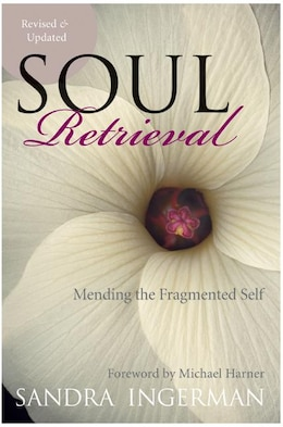Book Soul Retrieval: Mending the Fragmented Self by Sandra Ingerman