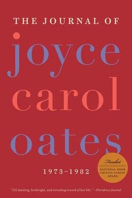 Book The Journal Of Joyce Carol Oates: 1973-1982 by Joyce Carol Oates