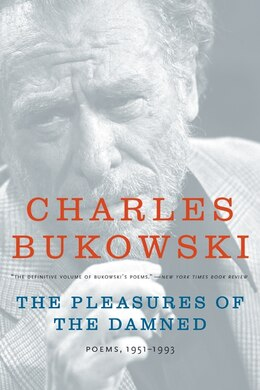 Book The Pleasures Of The Damned: Poems, 1951-1993 by Charles Bukowski