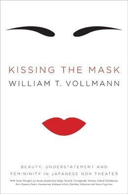 Book Kissing the Mask by William T Vollmann