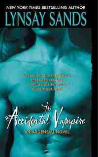 The Accidental Vampire: An Argeneau Novel by Lynsay Sands