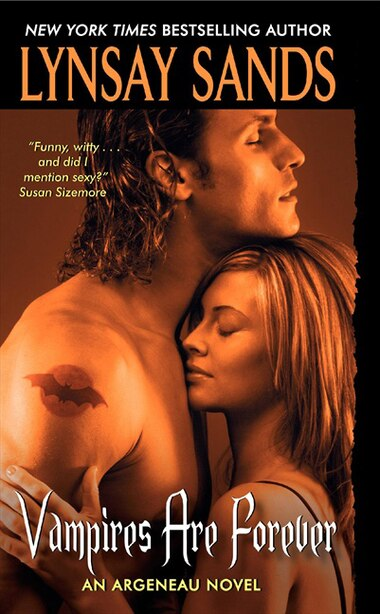 Vampires Are Forever: An Argeneau Novel by Lynsay Sands