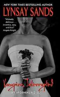 Vampire, Interrupted: An Argeneau Novel by Lynsay Sands