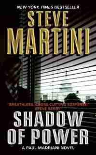 Shadow Of Power: A Paul Madriani Novel by STEVE MARTINI