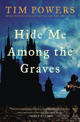 Book Hide Me Among The Graves: A Novel by Tim Powers