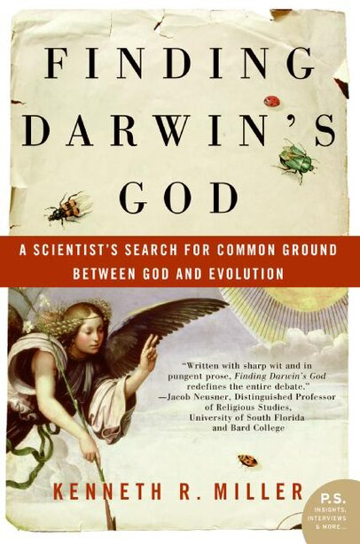 Finding Darwin's God: A Scientist's Search for Common Ground Between God and Evolution by Kenneth R. Miller