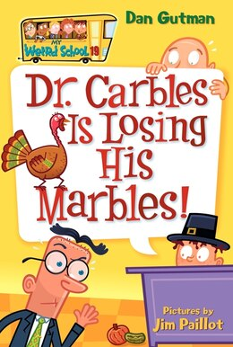 Book My Weird School #19: Dr. Carbles Is Losing His Marbles!: Dr. Carbles Is Losing His Marbles! by Dan Gutman