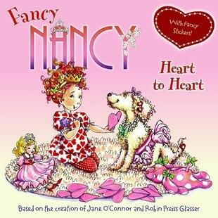 Fancy Nancy: Heart To Heart: Heart To Heart
