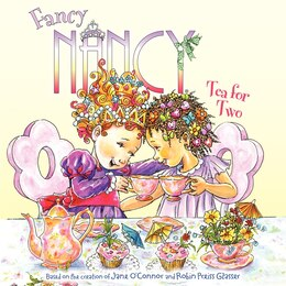 Book Fancy Nancy: Tea For Two: Tea For Two by Jane O'Connor