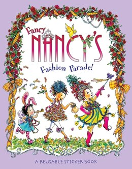 Book Fancy Nancy's Fashion Parade! Reusable Sticker Book by Jane O'Connor