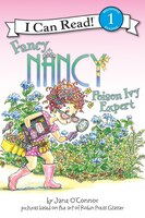 Fancy Nancy: Poison Ivy Expert: Poison Ivy Expert